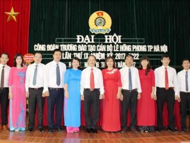 Tổ chức Đại hội CĐ lần thứ IX, nhiệm kỳ 2017 - 2022