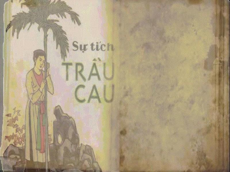 Truyện Cổ Tích Việt Nam: Sự Tích Trầu Cau