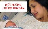 Có chế độ thai sản dành cho lao động nữ mổ đẻ?