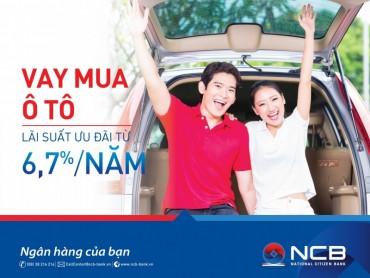 Mua ô tô lãi suất 6,7%/năm cùng NCB