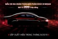 Kia Việt Nam chính thức đặt hàng mẫu xe hoàn toàn mới, phân khúc B - Sedan giá chỉ từ 399 triệu đồng