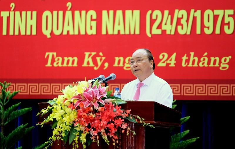 Thủ tướng Nguyễn Xuân Phúc: Quảng Nam có bước phát triển vượt bậc