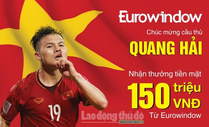 """""""Người hùng"""" Quang Hải nhận thưởng """"nóng"""" 150 triệu từ Eurowindow"""