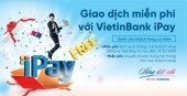 Miễn phí 6 tháng duy trì VietinBank iPay cho khách hàng đăng ký mới