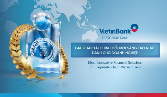 """VietinBank được vinh danh Ngân hàng có """"Giải pháp tài chính đổi mới sáng tạo nhất dành cho doanh nghiệp"""""""