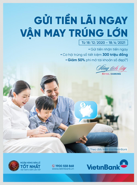 """""""Gửi tiền lãi ngay - Vận may trúng lớn"""" cùng VietinBank"""