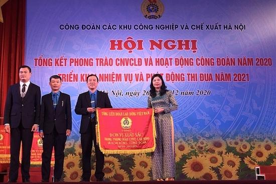 Công đoàn các Khu công nghiệp và chế xuất Hà Nội nhận Cờ thi đua xuất sắc của Tổng Liên đoàn lao động Việt Nam