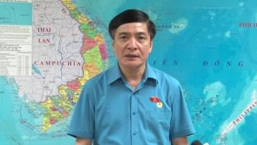 Lời kêu gọi của Chủ tịch Tổng Liên đoàn Lao động Việt Nam gửi đoàn viên công đoàn và công nhân lao động cả nước.